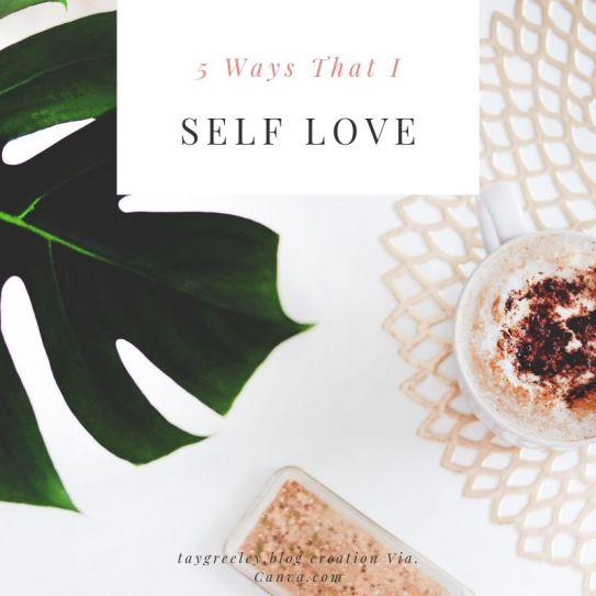 5 Ways That I Self Love